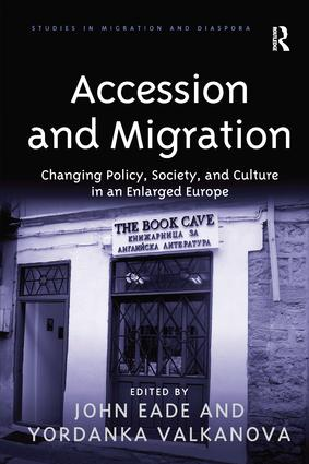 Accession and Migration: Changing Policy, Society, and Culture in an Enlarged Europe book cover