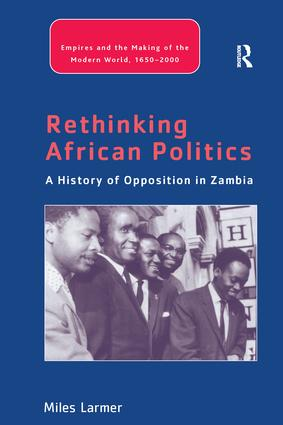 Rethinking African Politics: A History of Opposition in Zambia book cover