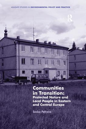 Communities in Transition: Protected Nature and Local People in Eastern and Central Europe: 1st Edition (Paperback) book cover