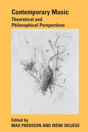 Contemporary Music: Theoretical and Philosophical Perspectives, 1st Edition (Paperback) book cover