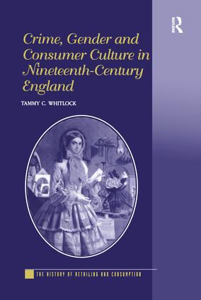 Crime, Gender and Consumer Culture in Nineteenth-Century England: 1st Edition (Paperback) book cover