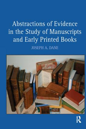 Abstractions of Evidence in the Study of Manuscripts and Early Printed Books: 1st Edition (e-Book) book cover