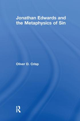 Jonathan Edwards and the Metaphysics of Sin: 1st Edition (Paperback) book cover
