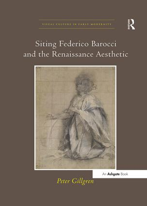 Siting Federico Barocci and the Renaissance Aesthetic (Paperback) book cover