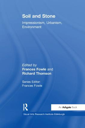 Soil and Stone: Impressionism, Urbanism, Environment, 1st Edition (Paperback) book cover