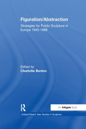 Figuration/Abstraction: Strategies for Public Sculpture in Europe 1945-1968 book cover