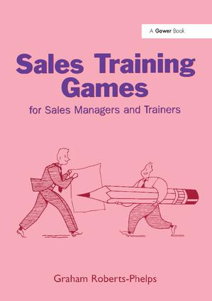 Sales Training Games: For Sales Managers and Trainers, 1st Edition (Paperback) book cover