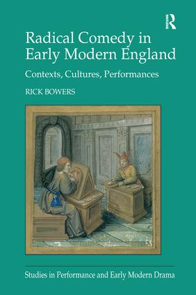 Radical Comedy in Early Modern England: Contexts, Cultures, Performances, 1st Edition (Paperback) book cover
