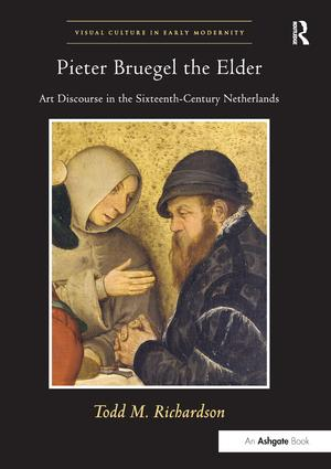 Pieter Bruegel the Elder: Art Discourse in the Sixteenth-Century Netherlands book cover