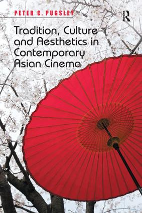 Tradition, Culture and Aesthetics in Contemporary Asian Cinema book cover