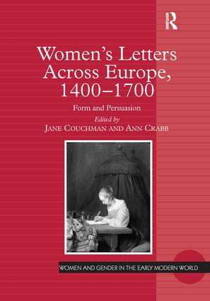 Women's Letters Across Europe, 1400–1700: Form and Persuasion, 1st Edition (Paperback) book cover