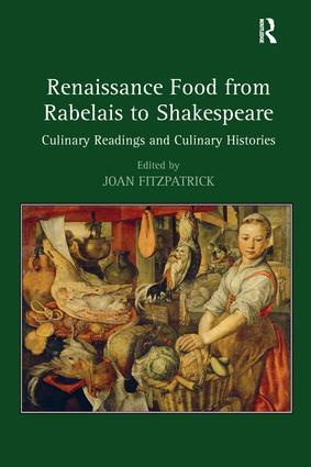 Renaissance Food from Rabelais to Shakespeare: Culinary Readings and Culinary Histories, 1st Edition (Paperback) book cover