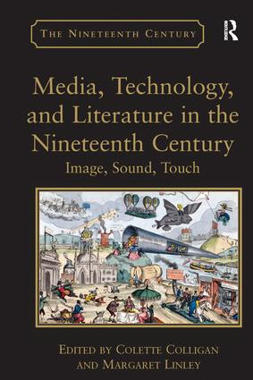 Media, Technology, and Literature in the Nineteenth Century: Image, Sound, Touch, 1st Edition (Paperback) book cover