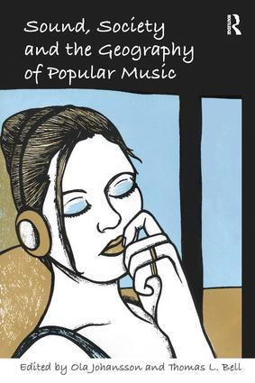 Sound, Society and the Geography of Popular Music: 1st Edition (Paperback) book cover