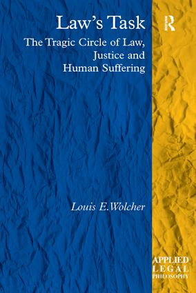 Law's Task: The Tragic Circle of Law, Justice and Human Suffering book cover