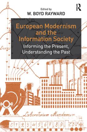 European Modernism and the Information Society: Informing the Present, Understanding the Past, 1st Edition (Paperback) book cover