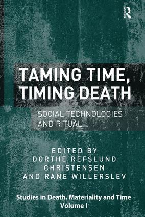 Taming Time, Timing Death: Social Technologies and Ritual, 1st Edition (Paperback) book cover