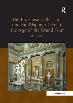 The Borghese Collections and the Display of Art in the Age of the Grand Tour book cover