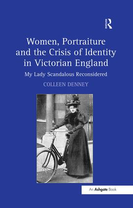 Women, Portraiture and the Crisis of Identity in Victorian England: My Lady Scandalous Reconsidered, 1st Edition (Paperback) book cover