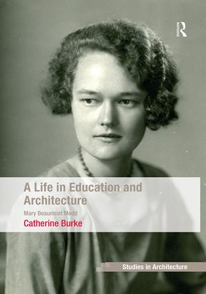 A Life in Education and Architecture: Mary Beaumont Medd book cover