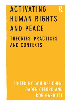 Activating Human Rights and Peace: Theories, Practices and Contexts, 1st Edition (Paperback) book cover