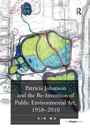 Patricia Johanson and the Re-Invention of Public Environmental Art, 1958-2010 book cover