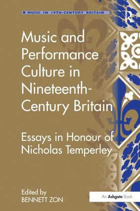 Music and Performance Culture in Nineteenth-Century Britain: Essays in Honour of Nicholas Temperley book cover
