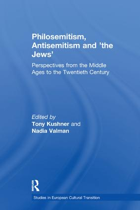 Philosemitism, Antisemitism and 'the Jews': Perspectives from the Middle Ages to the Twentieth Century, 1st Edition (Paperback) book cover