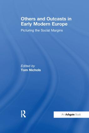 Others and Outcasts in Early Modern Europe: Picturing the Social Margins, 1st Edition (Paperback) book cover