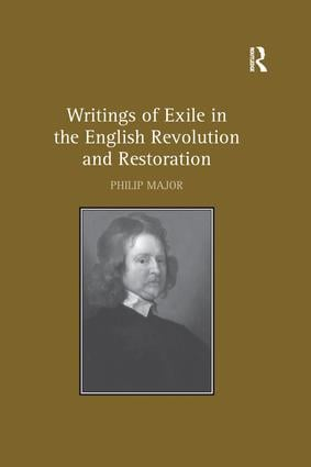 Writings of Exile in the English Revolution and Restoration: 1st Edition (Paperback) book cover