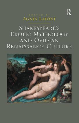 Shakespeare's Erotic Mythology and Ovidian Renaissance Culture: 1st Edition (Paperback) book cover