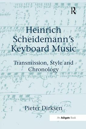 Heinrich Scheidemann's Keyboard Music: Transmission, Style and Chronology, 1st Edition (Paperback) book cover