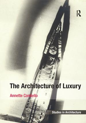 The Architecture of Luxury: 1st Edition (Paperback) book cover