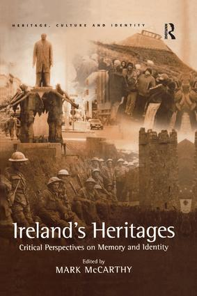 Ireland's Heritages: Critical Perspectives on Memory and Identity book cover