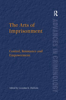 The Arts of Imprisonment: Control, Resistance and Empowerment, 1st Edition (e-Book) book cover