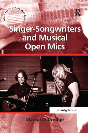 Singer-Songwriters and Musical Open Mics: 1st Edition (Paperback) book cover