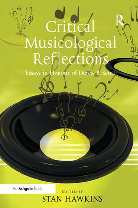 Critical Musicological Reflections: Essays in Honour of Derek B. Scott, 1st Edition (Paperback) book cover