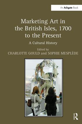 Marketing Art in the British Isles, 1700 to the Present: A Cultural History book cover