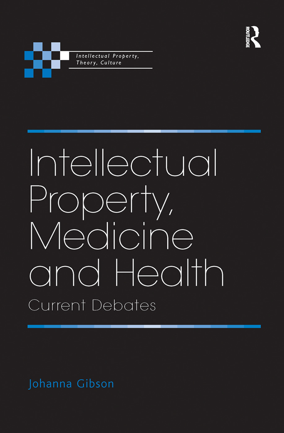 Intellectual Property, Medicine and Health: Current Debates, 1st Edition (Paperback) book cover