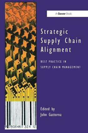 Strategic Supply Chain Alignment: Best Practice in Supply Chain Management, 1st Edition (Paperback) book cover