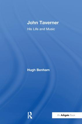 John Taverner: His Life and Music, 1st Edition (Paperback) book cover