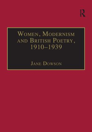 Women, Modernism and British Poetry, 1910–1939