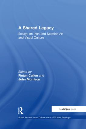 A Shared Legacy: Essays on Irish and Scottish Art and Visual Culture, 1st Edition (Paperback) book cover