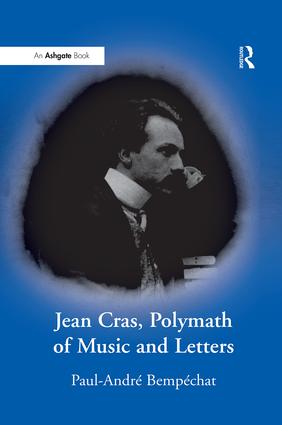 Jean Cras, Polymath of Music and Letters: 1st Edition (Paperback) book cover