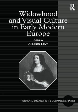 Widowhood and Visual Culture in Early Modern Europe: 1st Edition (Paperback) book cover