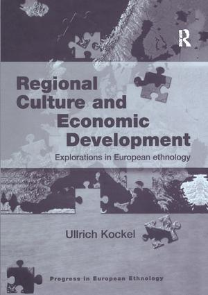 Regional Culture and Economic Development: Explorations in European Ethnology book cover