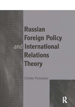 Russian Foreign Policy and International Relations Theory: 1st Edition (Paperback) book cover