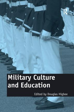 Military Culture and Education: Current Intersections of Academic and Military Cultures, 1st Edition (Paperback) book cover