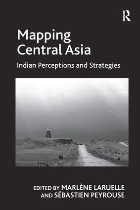 Mapping Central Asia: Indian Perceptions and Strategies, 1st Edition (Paperback) book cover