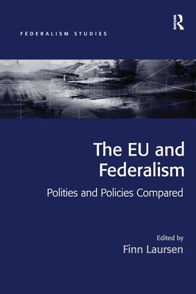 The EU and Federalism: Polities and Policies Compared book cover